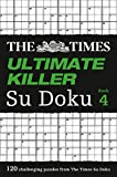 The Times Ultimate Killer Su Doku Book 4: 120 Challenging Puzzles from the Times