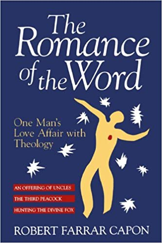 The Romance Of The Word One Mans Love Affair With Theology Robert Farrar Capon  Books Amazon Ca