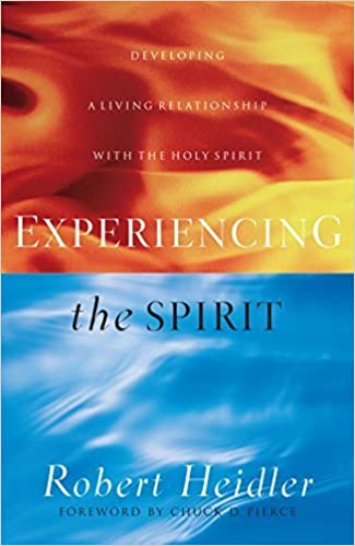 Book Experiencing the Spirit: Developing a Living Relationship with the Holy Spirit by Robert Heidler (1999-01-22)