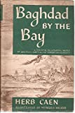 Front cover for the book Baghdad by the Bay by Herb Caen
