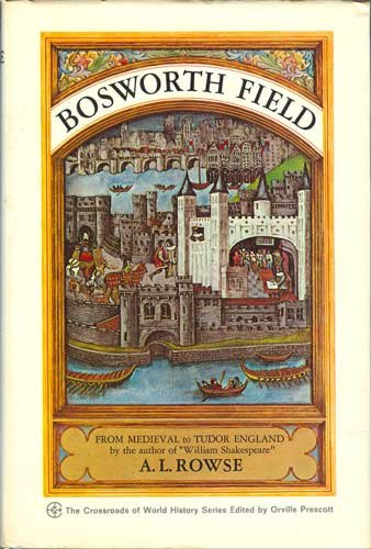 Bosworth Field, from medieval to Tudor England