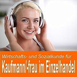 Wirtschafts- und Sozialkunde für Kaufmann / Kauffrau im Einzelhandel