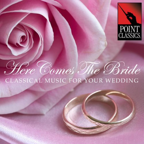Alternative Wedding Songs To Here Comes The Bride: Here Comes The Bride: Classical Music For Your Wedding By