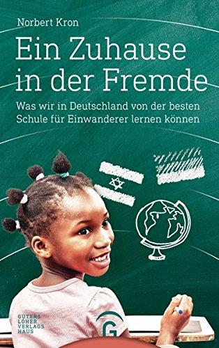 Ein Zuhause in der Fremde: Was wir in Deutschland von der besten Schule für Einwanderer lernen können