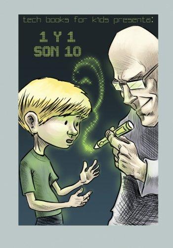 Read Online 1 y 1 son 10: Sistemas Numéricos para Niños y Jóvenes Adolescentes (Tech Books for Kids) (Volume 1) (Spanish Edition) pdf epub