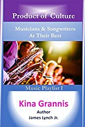 Musicians & Songwriters At Their Best-Kina Grannis: Product of Culture (Product of Culture Musicians & Songwriters At Their Best Book 1)