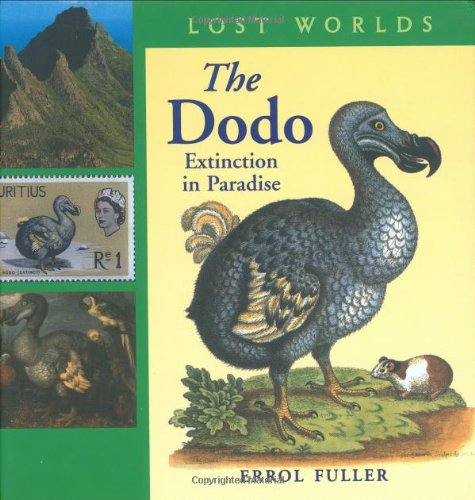 The Dodo: Extinction in Paradise (Lost Worlds)