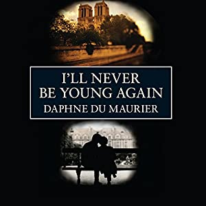 I'll Never be Young Again Audiobook