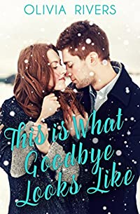 This Is What Goodbye Looks Like by Olivia Rivers ebook deal