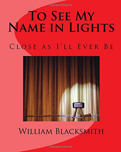 To See My Name in Lights: Close as I'll Ever Be ebook