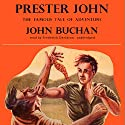 Prester John Audiobook by John Buchan Narrated by Frederick Davidson