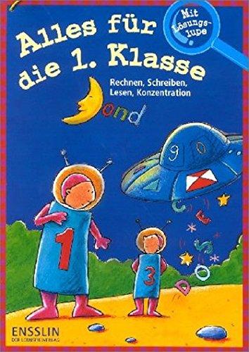 Alles für die 1. Klasse: ... mit Lösungslupe (Ensslin im Arena Verlag)