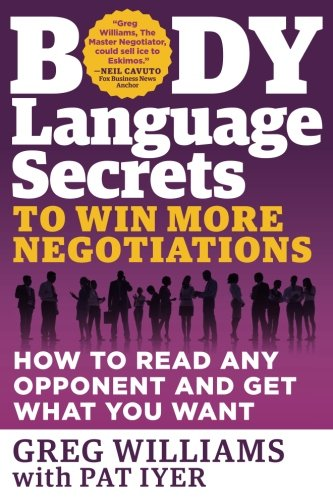 Body Language Secrets to Win More Negotiations: How to Read Any Opponent and Get What You Want by Career Press