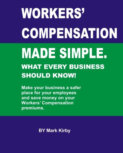 Read Online Worker's Compensation made simple.: What every business should know ebook