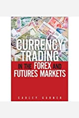 Currency Trading in the Forex and Futures Markets Hardcover