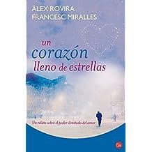 Un corazón lleno de estrellas (Alternativas (Punto de Lectura)) (Spanish Edition) by Álex Rovira (2011-09-01)