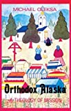 Orthodox Alaska: A Theology of Mission