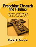 img - for Preaching Through the Psalms: Sermon Outlines and Helpful Homiletic Tips for all 150 Psalms! book / textbook / text book