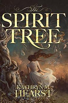 The Spirit Tree (Tessa Lamar Novels Book 1) by [Hearst, Kathryn M.]