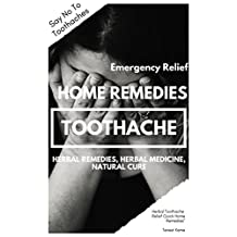 Toothache Natural Cure-Effective Remedy Solution for Tooth Ache Pain Relief-Instant Reliever for Gum Decay Pain with Home Remedies-Cavities Repair Formula for Adult & kids: How to Deal with Toothache