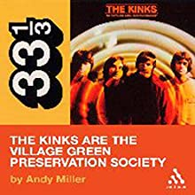 The Kinks' The Kinks Are the Village Green Preservation Society (33 1/3 Series) Audiobook by Andy Miller Narrated by Victor Bevine