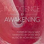 Innocence & Awakening | Dr KV Wilt