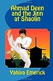 Ahmad Deen and the Jinn at Shaolin