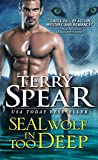 SEAL Wolf In Too Deep (SEAL Wolf Book 4)