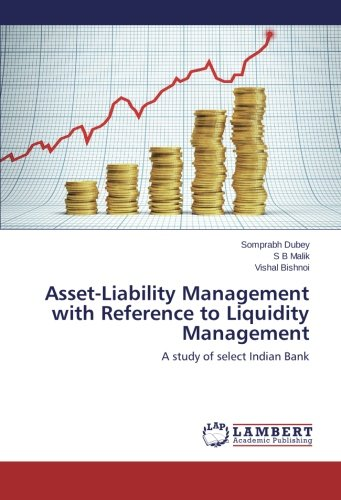 Asset-Liability Management with Reference to Liquidity Management: A study of select Indian Bank