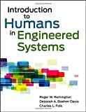 Introduction to Humans in Engineered Systems, Boehm-Davis, Deborah A. and Folk, Charles L., 0470548754