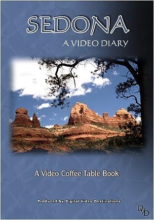 Amazon Com A Video Coffee Table Book Sedona A Video Diary