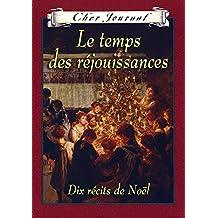 Cher Journal : Le temps des réjouissances: Dix récits de Noël (French Edition)