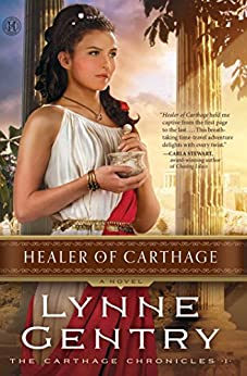 Healer of Carthage: A Novel (The Carthage Chronicles Book 1) by [Gentry, Lynne]