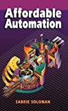 img - for Affordable Automation by Sabrie Soloman (1996-02-01) book / textbook / text book