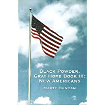 Black Powder, Gray Hope Book III: New Americans