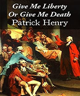 Give me liberty or give me death kindle edition by patrick henry give me liberty or give me death by henry patrick fandeluxe PDF