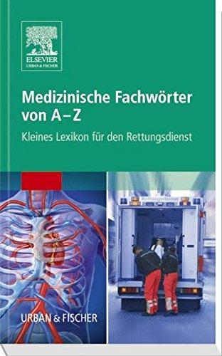 Medizinische Fachwörter von A-Z: Kleines Lexikon für den Rettungsdienst