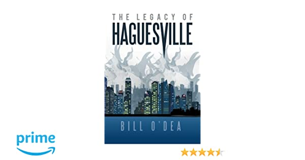 THE LEGACY OF HAGUESVILLE