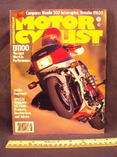 (1984 84 June MOTORCYCLIST Magazine (Features: Yamaha FJ1100, Honda VF500 F Interceptor Meets Yamaha FJ600, & Lasting Impression: BMW R100 S))