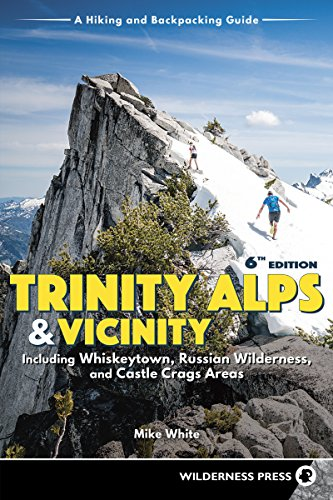 Trinity Alps & Vicinity: Including Whiskeytown, Russian Wilderness, and Castle Crags Areas: A Hiking and Backpacking Guide (Hiking Ca Northern)