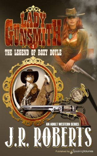 The Legend of Roxy Doyle (Lady Gunsmith) (Volume 1)
