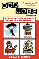 Here is a book for every curious, courageous, or desperate person who's willing to set convention aside to earn a living in the face of an ailing economy. From fashioning balloon animals to promoting liquor brands to picking berries in Austra...