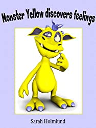 Monster Yellow discovers feelings! An illustrated children's book about feelings (Basic concepts with monsters 3)