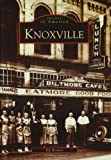 Knoxville   (TN)   (Images of America)