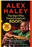 Alex Hailey: The Man Who Traced America's Roots - His Life, His Works (with DVD) by Alex Haley (2007-01-01)