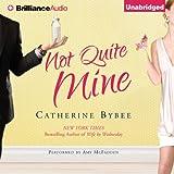 Not Quite Mine: Not Quite, Book 2