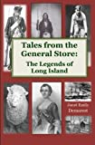Tales from the General Store: The Legends of Long Island