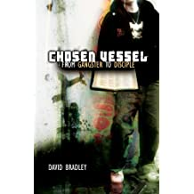 Chosen Vessel: From Gangster to Disciple