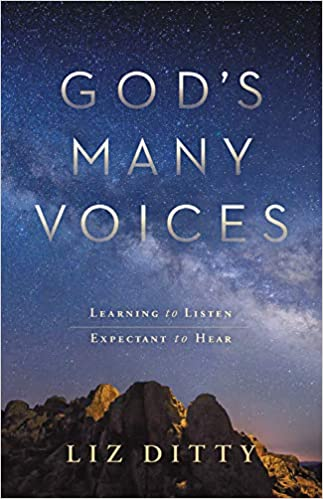 God's Many Voices: Learning to Listen  Expectant to Hear : Liz Ditty
