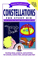 Janice VanCleave's Constellations for Every Kid: Easy Activities that Make Learning Science Fun (Science for Every Kid Series Book 115) Kindle Edition